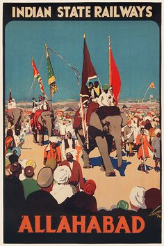 1930 Allahabad (Prayag) the second-oldest city in India, situated in the sacred conflux of the Ganges, the Yamuna, and mythical (invisible) Sarasvati Rivers, India vintage travel poster