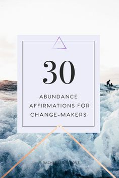 30 abundance affirmations for Change-Makers — Rachel Gadiel | Love yourself. Follow you Bliss. Change the world.