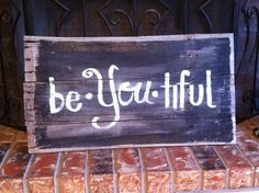 #quotes #sayings #beautiful   be You tiful recycled pallet sign by IntertWinebyTyne on Etsy, $35.00