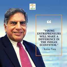"""""""Young entrepreneurs will make a difference in the Indian ecosystem. Ratan Tata, Startup Quotes, Make A Difference, Young Entrepreneurs, Art Ideas, Indian, How To Make, Movie Posters, Film Poster"""