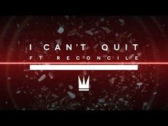 This video...  Capital Kings - I Can't Quit (ft. Reconcile) [Official Music Video] - YouTube