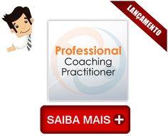 Professional Coaching Practitioner - Aprenda o poder de dominar com elegância as principais competências que farão de você um coach capaz de ter conversas profundas e relevantes com seus clientes em cada um de seus encontros de coaching....