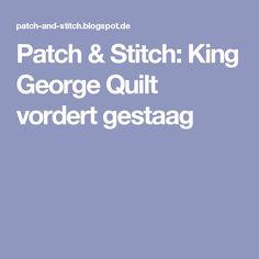 Patch & Stitch: King George Quilt vordert gestaag