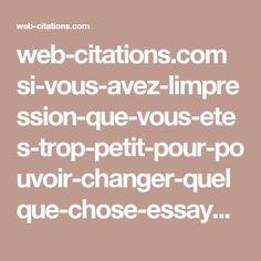 web-citations.com si-vous-avez-limpression-que-vous-etes-trop-petit-pour-pouvoir-changer-quelque-chose-essayez-donc-de-dormir-avec-un-moustique-et-vous-verrez-lequel-des-deux-empeche-lautre