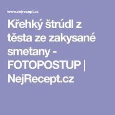Křehký štrúdl z těsta ze zakysané smetany - FOTOPOSTUP | NejRecept.cz
