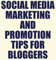 10 useful #SocialMedia marketing and promotion tips for bloggers