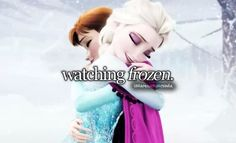 """LOL SOMEONE SHOULD ADD """"quoting, laughing, singing, and crying while watching Frozen 500 times"""""""
