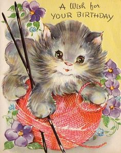 Birthday kitten & yarn - this reminds me of the cards I used to get from my Grandma and Grandpa when I was a kid.