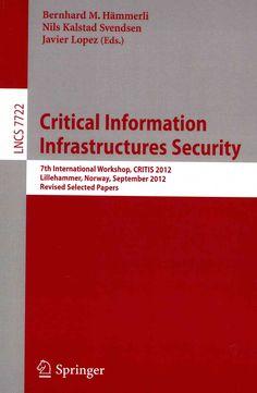 Critical Information Infrastructures Security: 7th International Workshop, Critis 2012 Lillehammer, Norway, Septe...