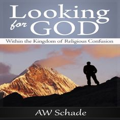 Looking for God within the Kingdom of Religious Confusion... https://www.amazon.com/dp/B00ICNME6A/ref=cm_sw_r_pi_dp_U_x_zPBQAbTDKR25N