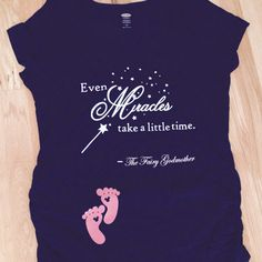 Show off your baby bump Disney style with this Cinderella inspired Quote from The Fairey Godmother. ** Shirt is Black with white writing Be