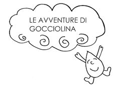 La maestra Linda: Le avventure di Gocciolina Education, School, Crafts, Blog, Gabriel, Montessori, Dates, Geography, Weather