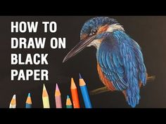 How to Draw with Colored Pencils on Black Paper: TIPS and WALKTHROUGH - YouTube