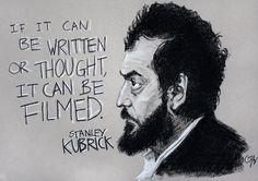 True genius. Stanley Kubrick.