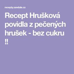 ReceptHrušková povidla z pečených hrušek - bez cukru !!