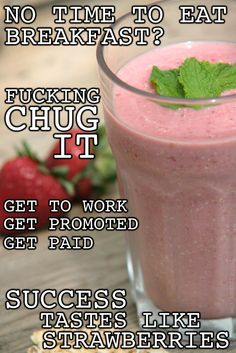 SLAM DOWN THIS GLASS OF BOSS SAUCE FOR BREAKFAST AND TELL YOUR GROWLING STOMACH TO SHUT THE FUCK UP. This shit has enough strawberries to give you a full day's worth of vitamin C. Then you got rolled oats up in this bitch to start your morning with some fiber. All you have to do is fill the blender and press a fucking button. No doubt even your sleepy ass can handle that simple shit in the early morning.   Recipe available at Thugkitchen.com