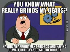 Waiting grinds my gears