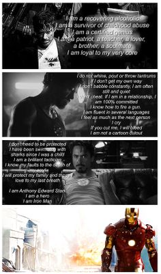 The truth about Tony Stark.  Take note, fan fiction writers -- keep him in character and don't make him weak or fluff him up!