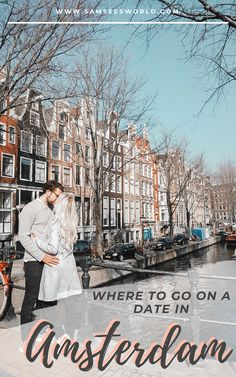 Heading on a couples escape to Amsterdam? Check out this list for all the best date ideas in the city and make your adventures the best they can be. #Amsterdam #CouplesGuide #Romance