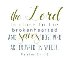 The Lord is close to the brokenhearted... {on grief & loss}... then why do I feel abandoned?