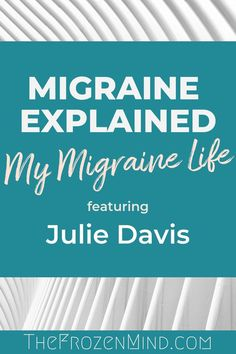 What is life like with Chronic Migraine? Julie Davis shares her story in a series called My Migraine Life. Her story of Chronic Migraine will inspire you! Migraine Relief, Pain Relief, Chronic Migraines, Chronic Illness, Chronic Pain, Fibromyalgia, Postherpetic Neuralgia, Facial Nerve
