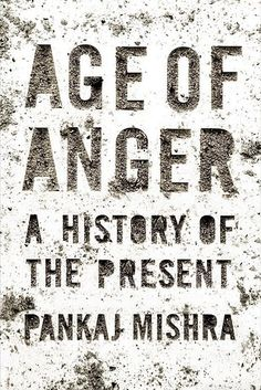 Age of Anger by Pankaj Mishra | 4 Great Books To Read In March