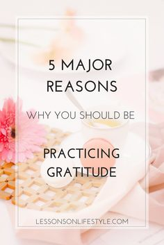 Gratitude is a beautiful mindful practice.  This article shares 5 reasons why you should be practicing gratitude as a habit.  You won't believe the benefits!