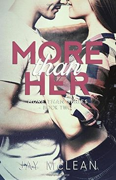 More Than Her by Jay McLean. More Than Series Book 2. Fiction Book Review. Romance.