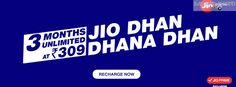 Use JIO services free for next 3 months with JIO DHAN DHANA DHAN Plan