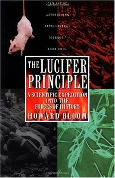 Bestseller Books Online The Lucifer Principle: A Scientific Expedition into the Forces of History Howard Bloom $10.88