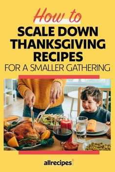 """How to Scale Down Thanksgiving Recipes for a Smaller Gathering 