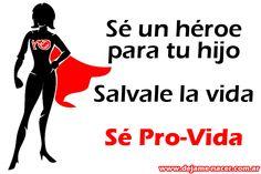 Se una heroína para tu hijo: salvale la vida, decí ¡NO al aborto!