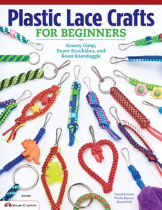 Plastic Lace Crafts for Beginners: Groovy Gimp, Super Scoubidou, and Beast Boondoggle Phyliss Damon-Kominz, David Kominz, David Hall Fox Chapel Publishing String Crafts, Vinyl Crafts, String Art, Diy And Crafts, Crafts For Kids, Arts And Crafts, Tape Crafts, Crafts Toddlers, Fun Crafts
