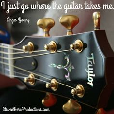 I just go where the guitar takes me. Angus Young