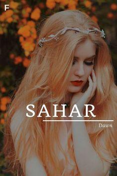 Sahar meaning Dawn Arabic Persian names S baby gir girl names girl names 19 Girl Names elegant Girl Names rare girl names vintage Girl Names with meaning