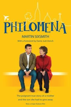 Philomena: The true story of a mother and the son she had to give away (film tie-in edition) by Martin Sixsmith, http://www.amazon.co.uk/dp/B00DTUKK6C/ref=cm_sw_r_pi_dp_.-QTtb1EGTA6K