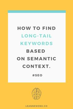 Learn how to find valuable long-tail keywords based on semantic context. Mastering SEO begins from here!