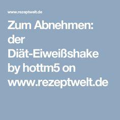 Zum Abnehmen: der Diät-Eiweißshake by hottm5 on www.rezeptwelt.de