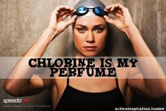 Chlorine is my perfume~I was telling someone yesturday I can't seem to wash away the smell of chlorine
