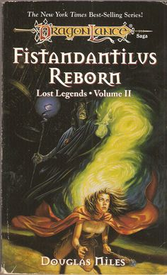 Fistandantilus Reborn by Douglas Niles. Dragon Lance. Lost Legends. Volume II.