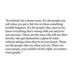 You know who you are. You people will always be in my heart and nothing will stop me from being there when you need.
