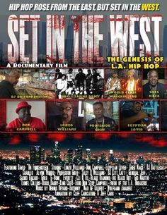 Set In The West Documentary 1st look TRAILER First look trailer for Set In The West: A History of L.A. Hip Hop the West Coast Hip Hop Documentary about the origins of Los Angeles Hip Hop featuring Egyptian Lover, Greg Mack, Lonzo Williams, DJ Dr Funkenstein, DJ Silky D, DJ Kitt Katt, General Jeff, Professor Griff, Mellow Man Ace, The World Class Wrecking Cru and more. Category Film & Animation
