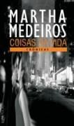 'Coisas da Vida' reúne textos publicados nos jornais Zero Hora e O Globo, entre setembro de 2003 e setembro de 2005. Entre eles - Todo o Resto; A Interferência do Tempo; e Apaixonados.