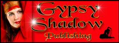 Gypsy Shadow Publishing, LLC  . . . Quality eBooks for today; Print Books forever . . .