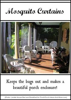 Keep out those pesky mosquitoes and make an attractive porch enclosure at the same time: http://www.front-porch-ideas-and-more.com/mosquito-curtains.html #screenedporch