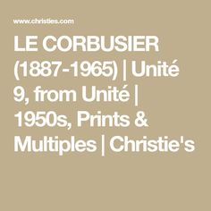 LE CORBUSIER (1887-1965) | Unité 9, from Unité | 1950s, Prints & Multiples | Christie's