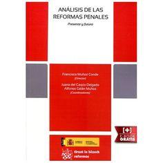Análisis de las reformas penales : presente y futuro.     Tirant lo Blanch, 2015