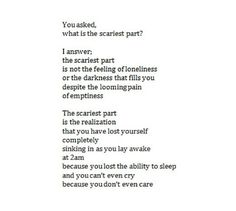 ..sinking in at 2am because you lost the ability to sleep and you can't even cry because you don't even care