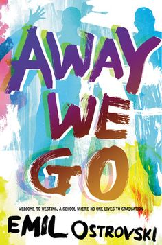 Away We Go by Emil Ostrovski   Exp. Publication date February 2nd 2016   Greenwillow Books