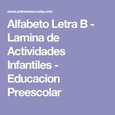 Alfabeto Letra B - Lamina de Actividades Infantiles - Educacion Preescolar